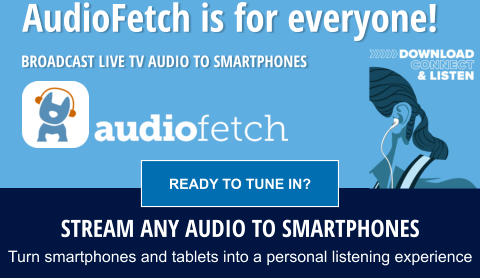 BROADCAST LIVE TV AUDIO TO SMARTPHONES AudioFetch is for everyone! Stream any audio to smartphones TURN SMARTPHONES AND TABLETS INTO A PERSONAL LISTENING EXPERIENCE READY TO TUNE IN?  READY TO TUNE IN?